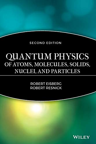 9780471873730: Quantum Physics of Atoms, Molecules, Solids, Nuclei, and Particles
