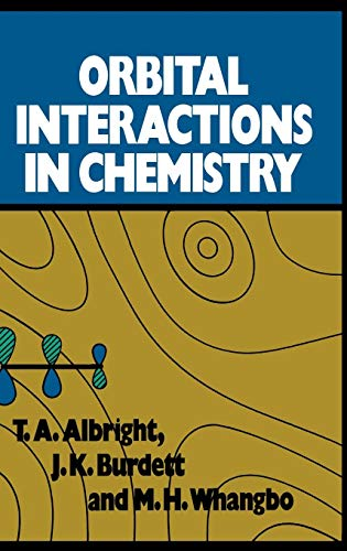 Orbital Interactions in Chemistry {FIRST EDITION}: Albright, T. A.,