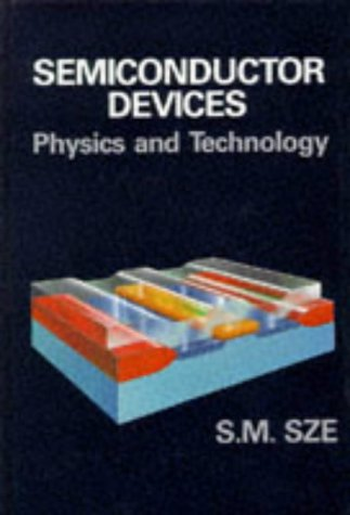 Semiconductor Devices : Physics and Technology: Simon M. Sze