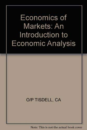 9780471874393: Economics of Markets: An Introduction to Economic Analysis