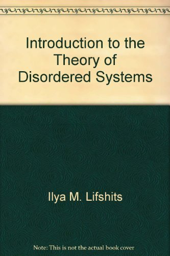 Introduction to the Theory of Disordered Systems: Lifshits, Il'Ya M.;Pastur, Leonid A.;Gredeskul, ...