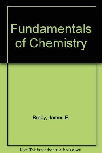 Fundamentals of Chemistry: Brady, James E.,