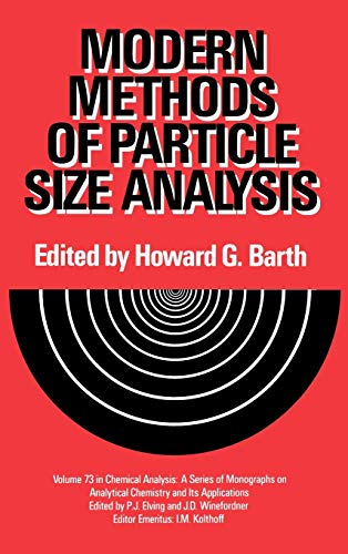 Modern Methods of Particle Size Analysis (Chemical: James D. Winefordner,