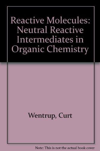 9780471876397: Reactive Molecules: The Neutral Reactive Intermediates in Organic Chemistry