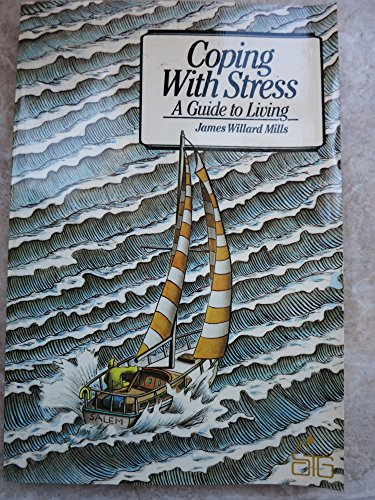 9780471876786: Coping With Stress: A Guide to Living (Wiley Self-Teaching Guides)
