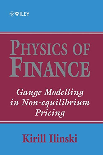 Physics of Finance: Gauge Modelling in Non-Equilibrium Pricing: Kirill Ilinski