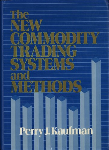 9780471878797: The New Commodity Trading Systems and Methods