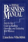 The Total Business Manual: A Step-by-Step Guide: Burton, Edwin; McBride,