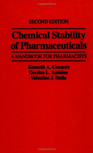 Chemical Stability of Pharmaceuticals: A Handbook for: Connors, Kenneth A.,
