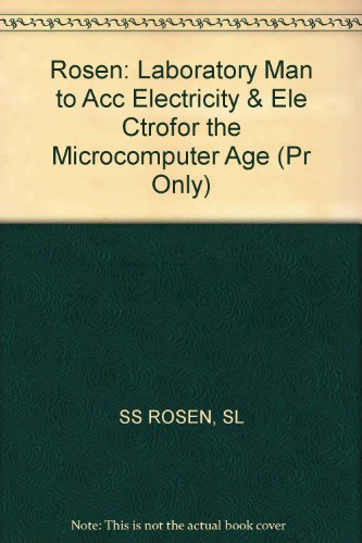 9780471880035: Rosen: Laboratory Man to Acc Electricity & Ele Ctrofor the Microcomputer Age (Pr Only)