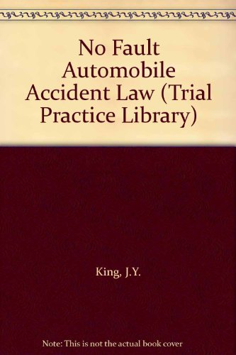 9780471880189: No Fault Automobile Accident Law (Trial Practice Library)