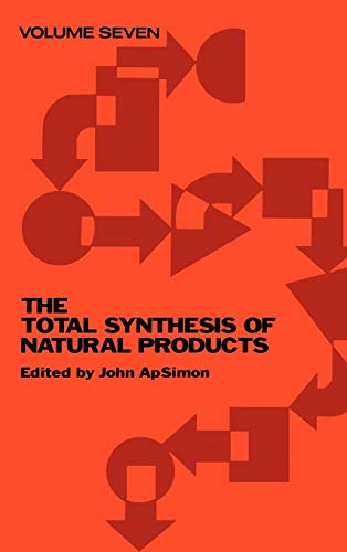 The Total Synthesis of Natural Products, Volume 7: ApSimon, John, Editor