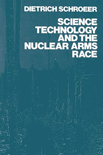 9780471881414: Science, Technology and the Nuclear Arms Race