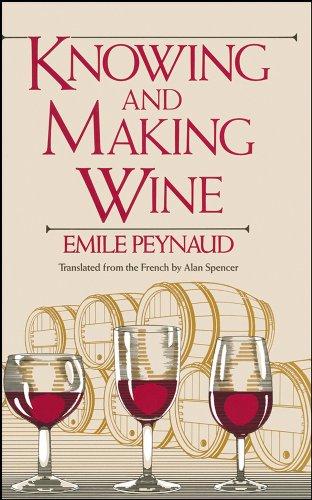 Knowing and Making Wine: Spencer, Alan F; Peynaud, Emile