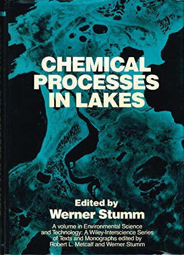 9780471882619: Chemical Processes in Lakes (Environmental Science and Technology: A Wiley-Interscience Series of Texts and Monographs)