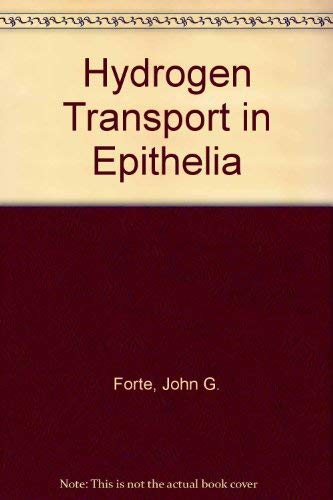 Hydrogen Transport in Epithelia: John G. Forte,