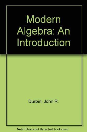 Modern Algebra: An Introduction: Durbin, John R.