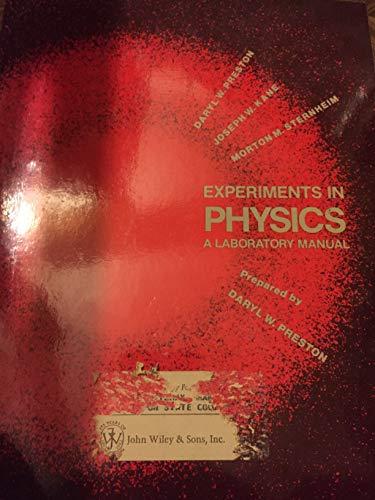 Experiments in Physics: A Laboratory Manual: Daryl W. Preston,