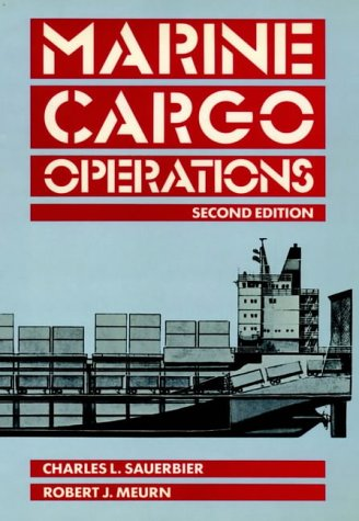 Marine Cargo Operations, 2nd Edition: Charles L. Sauerbier,