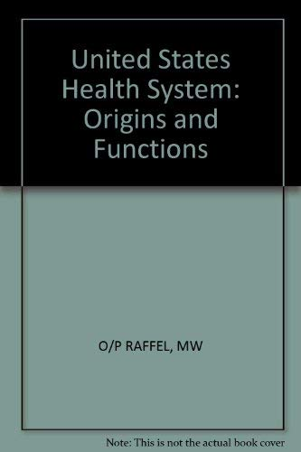 9780471886730: The U.S. Health System: Origins and Functions (A Wiley medical publication)