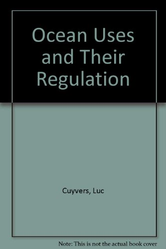 Ocean Uses and Their Regulation: Cuyvers, Luc