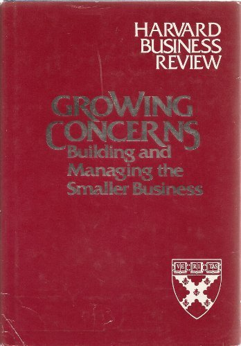 9780471886778: Growing Concerns: Building and Managing the Smaller Business (Harvard Business Review Executive Book Series)