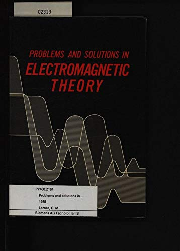 9780471886785: Problems and Solutions in Electromagnetic Theory