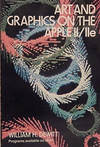 9780471887287: Art and Graphics on the Apple II/IIE