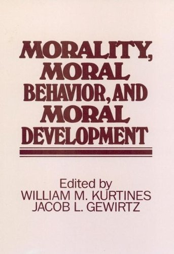 Morality, Moral Behaviour and Moral Development (Personality: Kurtines, William M.,