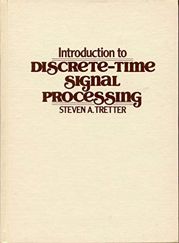Introduction to Discrete-Time Signal Processing: Tretter, Steven A.