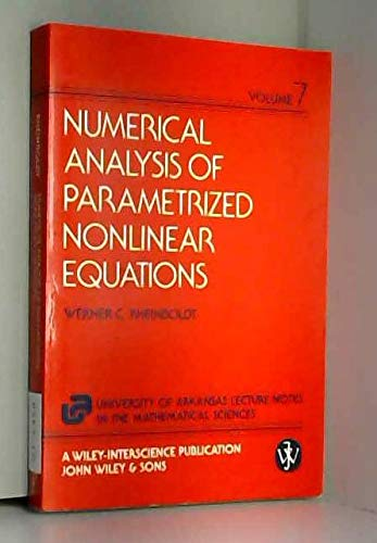 9780471888147: Numerical Analysis of Parameterized Nonlinear Equations (The University of Arkansas Lecture Notes in the Mathematical Sciences, Volume 7)
