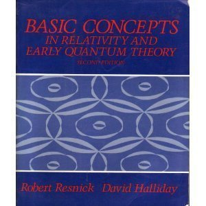 Basic Concepts in Relativity and Early Quantum: Robert Resnick, David