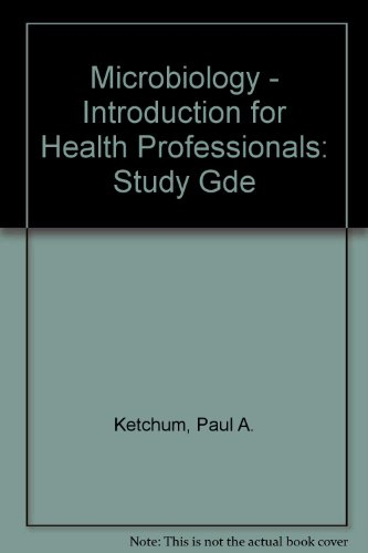 Microbiology - Introduction for Health Professionals: Study: Ketchum, Paul A.