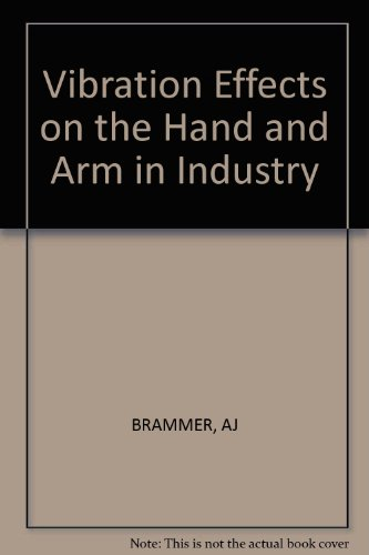 Vibration Effects on the Hand and Arm in Industry: Brammer, J.; Taylor, W.
