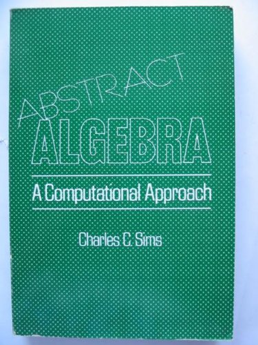9780471891024: Abstract Algebra: A Computational Approach
