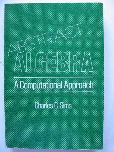 9780471891024: Abstract Algebra: A Computational Approach