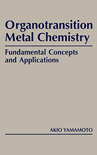 Organotransition Metal Chemistry: Fundamental Concepts and Applications: Akio Yamamoto