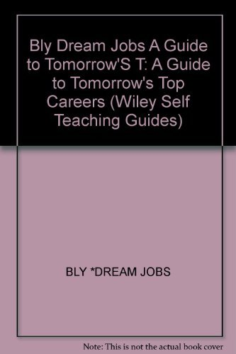9780471892045: Dream Jobs: A Guide to Tomorrow's Top Careers (Wiley Self Teaching Guides)