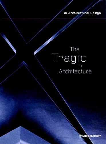 9780471892748: The Tragic in Architecture (Architectural Design)