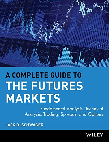 9780471893769: A Complete Guide to the Futures Markets: Fundamental Analysis, Technical Analysis, Trading, Spreads, and Options