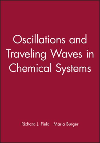 Oscillations and Traveling Waves in Chemical Systems: Burger, Maria