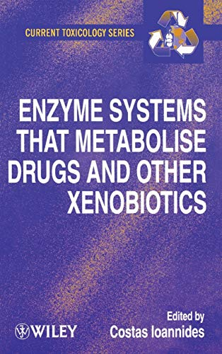 9780471894667: Enzyme Systems that Metabolise Drugs and Other Xenobiotics