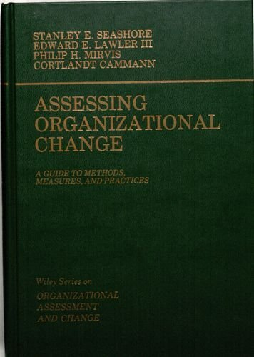 9780471894841: Assessing Organizational Change: A Guide to Methods, Measures & Practices (Wiley series on organizational assessment & change)
