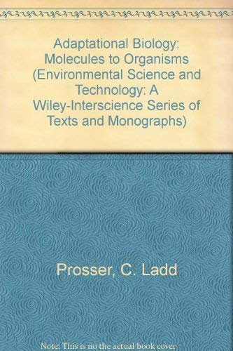 9780471894858: Adaptational Biology: Molecules to Organisms (Environmental Science and Technology: A Wiley-Interscience Series of Texts and Monographs)