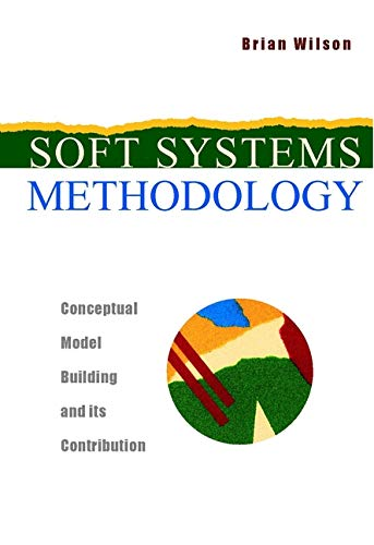 9780471894896: Soft Systems Methodology: Conceptual Model Building and Its Contribution