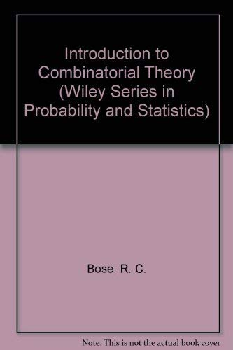 Introduction to Combinatorial Theory (Wiley Series in: Bose, R. C.,