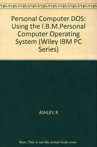 9780471897187: PC DOS: Using the IBM PC operating system (The Wiley IBM PC series)
