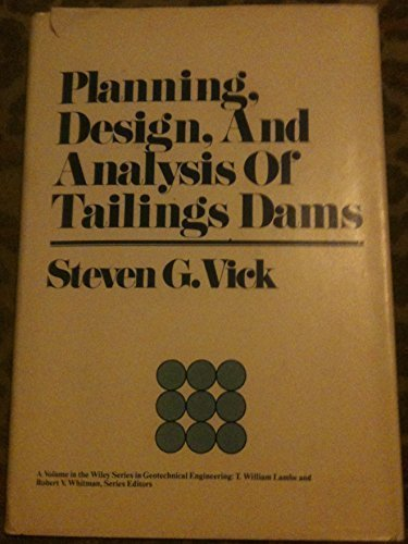 9780471898290: Planning, Design and Analysis of Tailings Dams (Geotechnical Engineering S.)