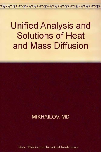 9780471898306: Unified Analysis and Solutions of Heat and Mass Diffusion