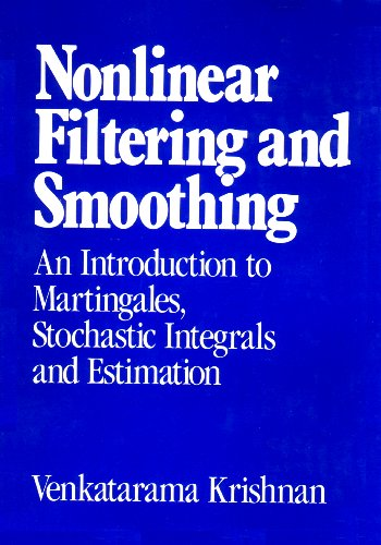 9780471898405: Nonlinear Filtering and Smoothing: Introduction to Martingales, Stochastic Integrals and Estimation